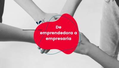 De emprendedora a empresaria