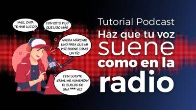 Haz sonar tu voz como en la radio en tus podcasts [TUTORIAL]