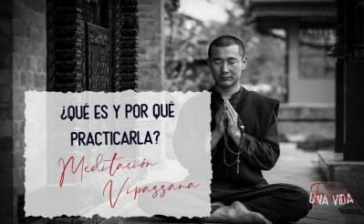 Meditación Vipassana: ¿qué es y por qué practicarla? - Una Vida Feliz