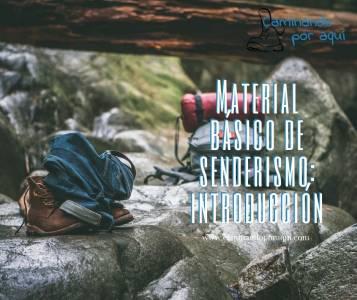 Material básico para senderismo: Introducción – Caminando por aqui