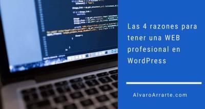 Las 4 razones para tener una WEB profesional en WordPress