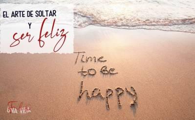 El arte de soltar y ser feliz [David R. Hawkings] - Una Vida Feliz