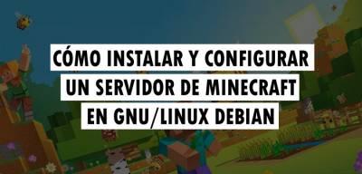 Cómo instalar un servidor de Minecraft en GNU/Linux Debian