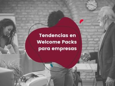 Tendencias en Welcome Packs para empresas