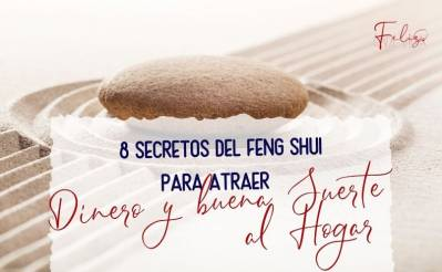8 secretos del feng shui para atraer dinero y buena suerte al hogar - 2021