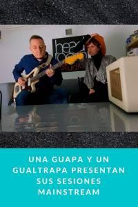 Una Guapa y un gualtrapa presentan sus Sesiones Mainstream - Munduky
