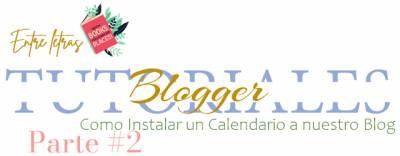 Tutoriales Blogger #16: Instala Un Calendario A Nuestro Blog Parte 2