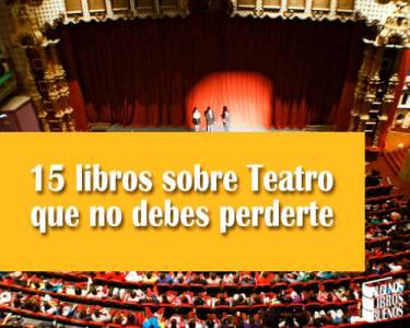 15 libros sobre Teatro que no debes perderte