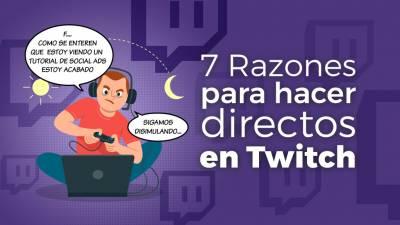 7 Razones para Hacer Directos en Twitch y Petarlo