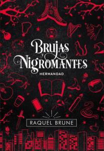 Reseña - 'Brujas y Nigromantes: Hermandad' de Raquel Bruné
