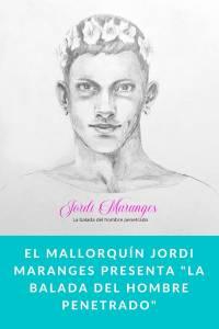 El mallorquín Jordi Maranges presenta 'La balada del hombre penetrado' - Munduky