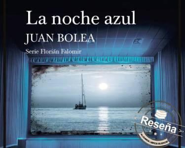Reseña: La noche azul de Juan Bolea