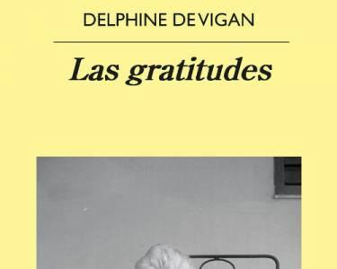 Reseña: Las gratitudes de Delphine de Vigan