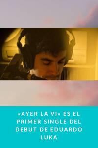 «Ayer la vi» es el primer single del debut de Eduardo Luka - Munduky