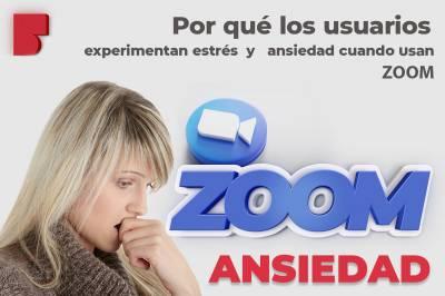 Por qué los usuarios experimentan estrés y ansiedad cuando usan Zoom