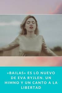 «Bailas» es lo nuevo de Eva Ryjlen. Un himno y un canto a la Libertad - Munduky