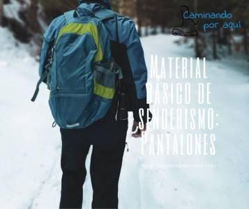 Material básico para el senderismo: Pantalones – Caminando por aqui