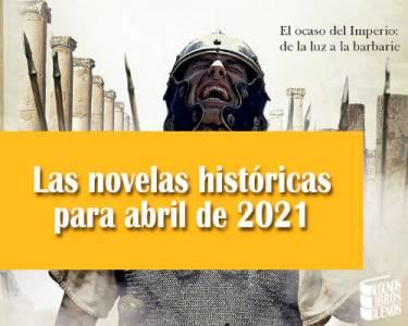 Las novelas históricas para abril de 2021