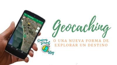 Geocaching o una nueva forma de explorar un destino