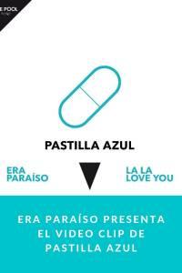 Era Paraíso presenta el video clip de Pastilla azul - Munduky