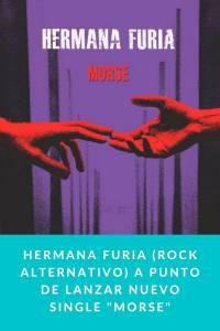Hermana Furia (Rock alternativo) a punto de lanzar nuevo single 'MORSE' - Munduky