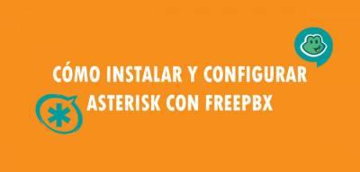 Cómo instalar y configurar Asterisk con FreePBX
