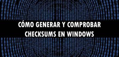 Cómo generar y comprobar checksums en Windows