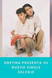 Dreyma presenta su nuevo single Salvaje - Munduky
