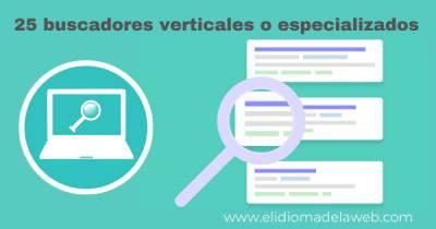 Los buscadores verticales o especializados para ampliar las búsquedas
