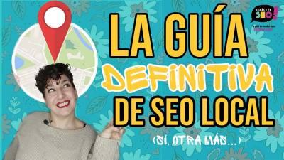 SEO Local: una guía práctica para mejorar tu visibilidad online