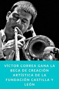 Víctor Correa gana la beca de creación artística de la Fundación Castilla y León - Munduky
