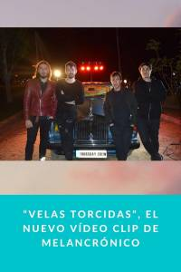 """""""Velas Torcidas"""", el nuevo vídeo clip de Melancrónico - Munduky"""