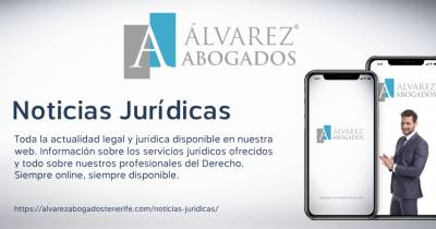 Noticias Jurídicas Tenerife | Alvarez Abogados Tenerife