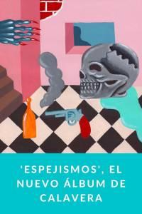 'Espejismos', el nuevo álbum de Calavera - Munduky