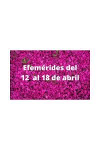 Efemérides del 12 al 18 de abril