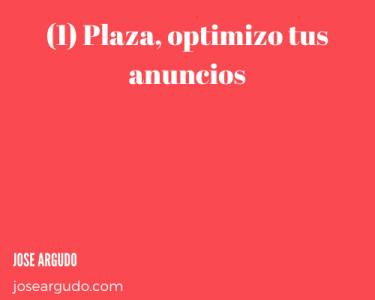 (1) Plaza, optimizo tus anuncios