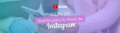 Ideas de diseño para tu feed de Instagram