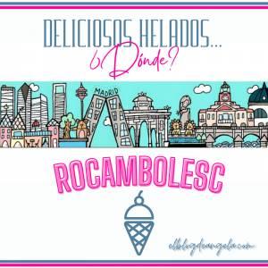 ¿Quieres un rico helado en Madrid? Te recomiendo Rocambolesc