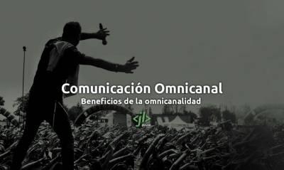 Estrategias de Comunicación Omnicanal que te interesa conocer