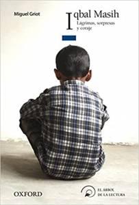 Iqbal Masih. Lágrimas sorpresas y coraje de Miguel Griot
