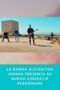 La banda alicantina Jenken presenta su nuevo videoclip Perdóname - Munduky
