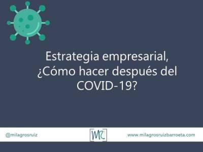 Estrategia empresarial Covid-19, ¿Cómo hacer? - Milagros Ruiz Barroeta