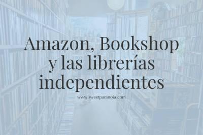 Ni Bookshop ni Amazon: la culpa es de (nosotros) los lectores