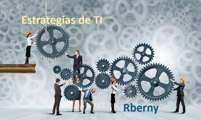 Estrategias De TI - Rberny