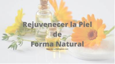 5 Tips para Rejuvenecer la Piel de Forma Natural