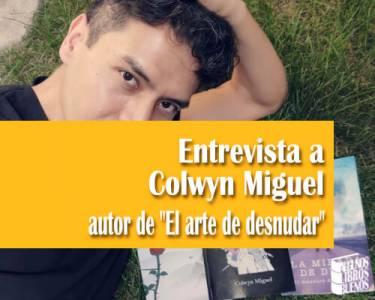 Entrevista a Colwyn Miguel autor de 'El arte de desnudar'