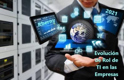Evolución de Rol de TI en las empresas - Rberny
