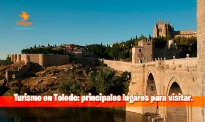 Turismo en Toledo: principales lugares para visitar en la ciudad