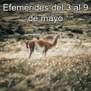 Efemérides del 3 al 9 de mayo
