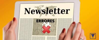 Los 11 errores más comunes en una newsletter